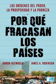 Por qué fracasan los países - Daron Acemoglu y James Robinson portada