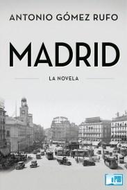Madrid. La novela - Antonio Gómez Rufo portada