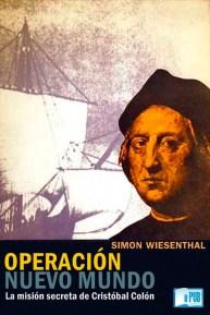 Operación Nuevo Mundo La misión secreta de Cristóbal Colón - Simon Wiesenthal portada