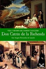 Vida Y Hechos Del Famoso Caballero Don Catrin De La Fachenda